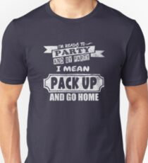 I'm Ready To Party Funny Quote T-Shirt
