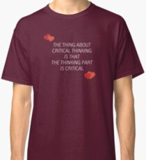 Critical Thinking Classic T-Shirt