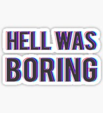Hell Was Boring Sticker
