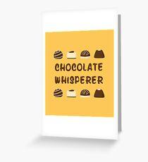 Chocolate Whisperer Greeting Card