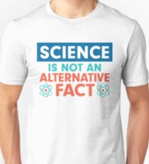Science is NOT and Alternative Fact Unisex T-Shirt