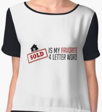 Sold Is My Favorite 4 Letter Word - Funny Real Estate Agent Broker Salesperson Gift Women's Chiffon Top