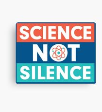 Science Not Silence  Canvas Print