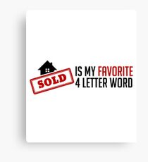 Sold Is My Favorite 4 Letter Word - Funny Real Estate Agent Broker Salesperson Gift Canvas Print