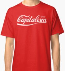 Enjoy Capitalism Classic T-Shirt