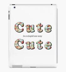 Cute, Cute... in a stupid ass way iPad Case/Skin