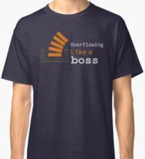 Overflowing like a boss Classic T-Shirt