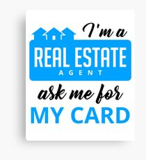 I'm A Real Estate Agent Ask Me For My Card - Funny Real Estate Agent Broker Salesperson Gift Canvas Print