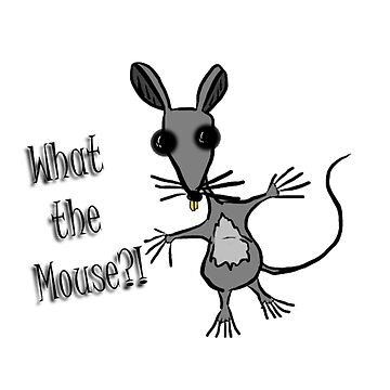 What the Mouse?! by shawnofthe80s