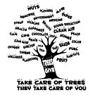 Take Care of Trees, They Take Care of You - Trees Give by jitterfly