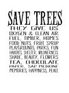 Save Trees - they give us oxygen and clean air by jitterfly