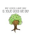 Tree - My good hair day is your good air day by jitterfly