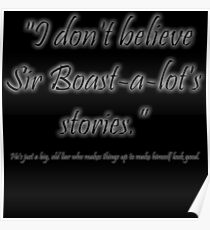 I don't believe Sir Boast-a-lot's stories! Poster
