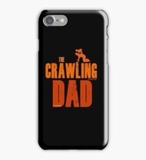 The Crawling Dad (TM) Father's Day Shirt Gift Ideas Presents For Dad Daddy Papa Horror Movie Zombie Funny Humor Parody iPhone Case/Skin
