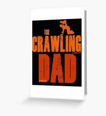 The Crawling Dad (TM) Father's Day Shirt Gift Ideas Presents For Dad Daddy Papa Horror Movie Zombie Funny Humor Parody Greeting Card