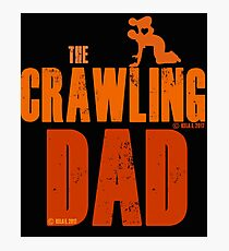 The Crawling Dad (TM) Father's Day Shirt Gift Ideas Presents For Dad Daddy Papa Horror Movie Zombie Funny Humor Parody Photographic Print