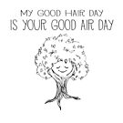 Tree - My good hair day is your good air day. black by jitterfly
