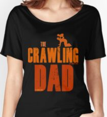 The Crawling Dad (TM) Father's Day Shirt Gift Ideas Presents For Dad Daddy Papa Horror Movie Zombie Funny Humor Parody Women's Relaxed Fit T-Shirt