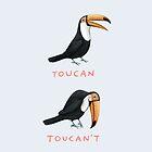 Toucan Toucan't by Sophie Corrigan