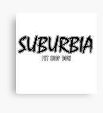 Pet Shop Boys - Suburbia Canvas Print