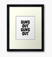 suns out guns out Framed Print