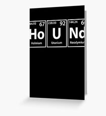 Hound (Ho-U-Nd) Periodic Elements Spelling Greeting Card
