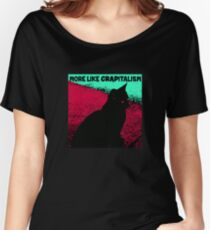 Cat More Like Crapitalism Women's Relaxed Fit T-Shirt