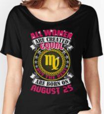 Best Women Born On August 25 Virgo Women's Relaxed Fit T-Shirt