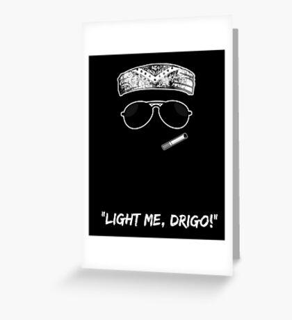 Light me Drigo Greeting Card