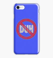 No Duh - Funny iPhone Case/Skin