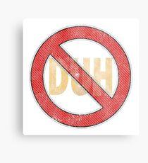 No Duh - Funny Metal Print