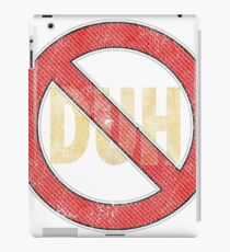 No Duh - Funny iPad Case/Skin