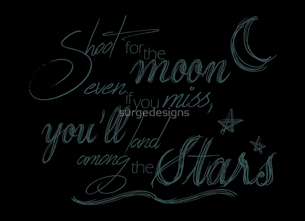Shoot For The Moon Motivational Quote by surgedesigns