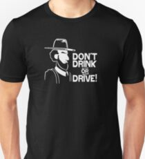 ont drink OR drive Unisex T-Shirt