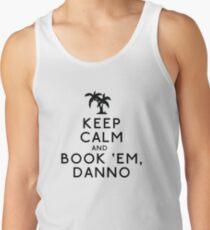 Keep Calm and Book 'Em, Danno Tank Top