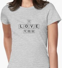 "Cute ""I Love You"" Scrabble Tiles- For Couples, Best Friends Womens Fitted T-Shirt"