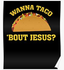 Wanna Taco 'Bout Jesus - Funny Christian Witnessing Poster