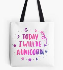 Today i will be a unicorn Tote Bag