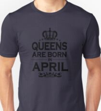 Queens Are Born In April Black Unisex T-Shirt