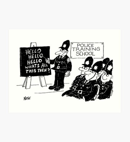 "Police Training School. ""Hello, Hello, Hello"" Art Print"