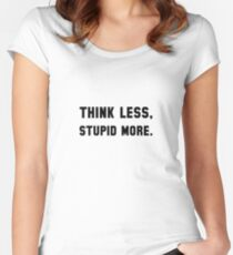 Think Less Women's Fitted Scoop T-Shirt
