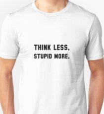 Think Less T-Shirt