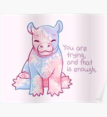 """""""You Are Trying, and That's Enough"""" Baby Cherry Blossom Hippo Poster"""