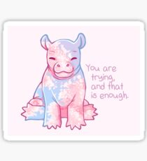 """You Are Trying, and That's Enough"" Baby Cherry Blossom Hippo Sticker"