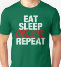 Eat Sleep DELETE Repeat Unisex T-Shirt
