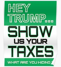 Trump Show us your taxes Poster