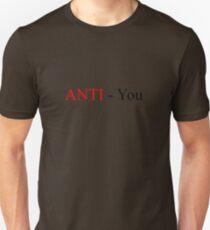 Anti You Unisex T-Shirt