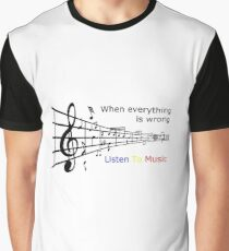 When everything is wrong listen to music Graphic T-Shirt