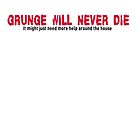 Grunge Will Never Die by scribblechap