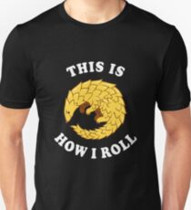 Pangolin This Is How I Roll T-Shirt